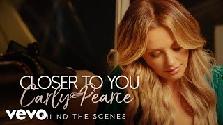Carly Pearce Closer To You Behind The Scenes
