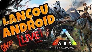 SAIU💥 ARK Survival Evolved ANDROID BORA LA TESTAR ESSE GAME LINDO (TESTE MOTO G5 PLUS e LG K10 2017)