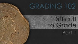 Difficult to Grade Coins: Part 1 - Coin Grading 102