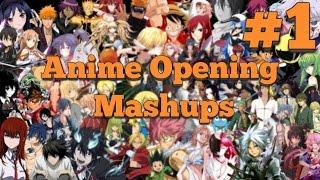 ANIME OPENING MASHUPS! #1