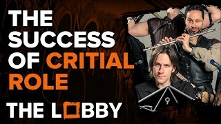 The Success of Critical Role - The Lobby