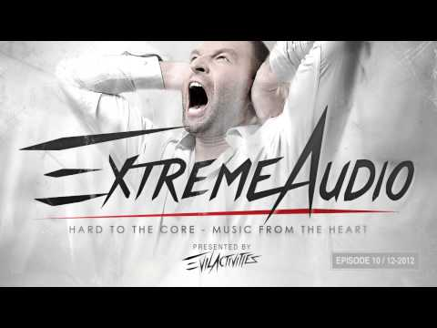 Evil Activities presents: Extreme Audio (Episode 10)