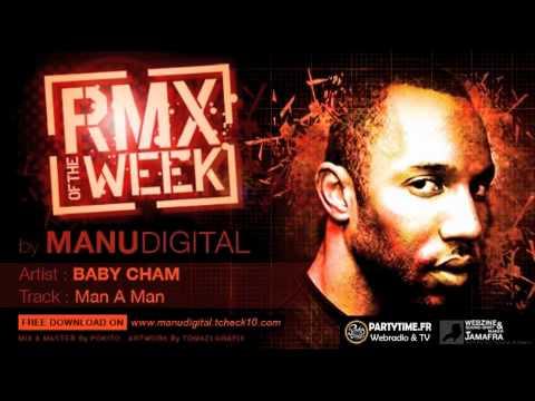 "BABY CHAM man a man ""RMX OF THE WEEK by MANUDIGITAL"""