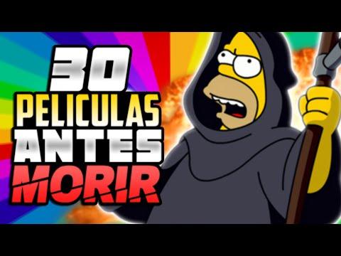 30 PELÍCULAS QUE DEBES VER ANTES DE MORIR