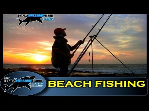 Extreme Beach Fishing Tips - The Totally Awesome Fishing Show