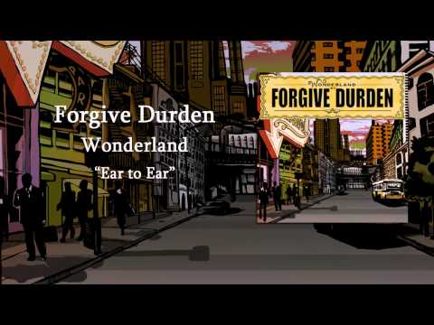 Forgive Durden - Ear To Ear