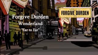 Watch Forgive Durden Ear To Ear video