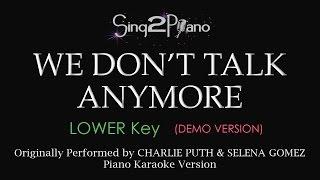 Download Lagu We Don't Talk Anymore (Lower - Piano karaoke demo) Charlie Puth & Selena Gomez Gratis STAFABAND