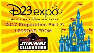 Disney D23 Expo 2017 Preparation Part 7: Lessons from Star Wars Celebration Tips & Planning