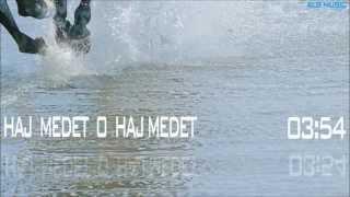 Haj medet o haj medet - Bujar Sinani (HD Video)