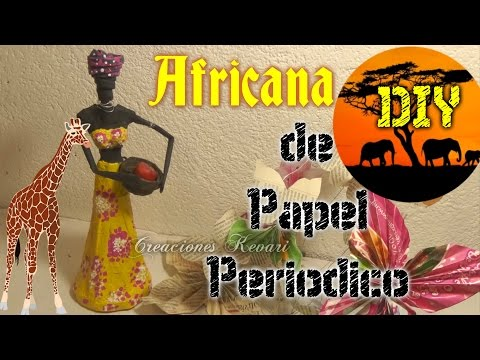 Africana hecha con Papel Periódico DIY Reciclaje/African with news paper
