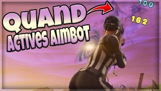 QUAND TU ACTIVES TON AIMBOT SUR FORTNITE BATTLE ROYALE #2