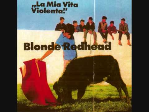 Blonde Redhead - Violent Life