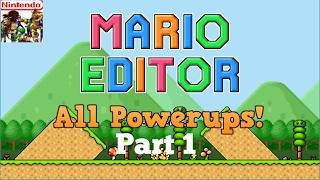 Mario Editor: All Powerups (Part 1)