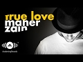 Maher Zain - True Love | ماهر زين