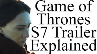 Game of Thrones Season 7 Trailer Explained