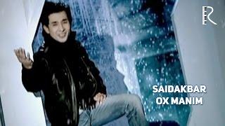Saidakbar - Ox manim | Саидакбар - Ох маним