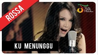 Watch Rossa Ku Menunggu video
