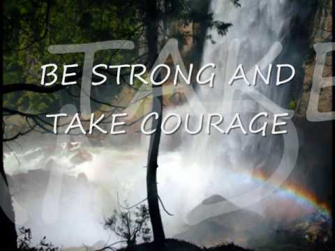 BE STRONG AND TAKE COURAGE  by: Don Moen Music Videos