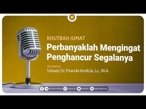 Khutbah Jumat: Perbanyaklah Mengingat Penghancur Segala Kenikmatan - Ustadz Firanda Andirja, MA