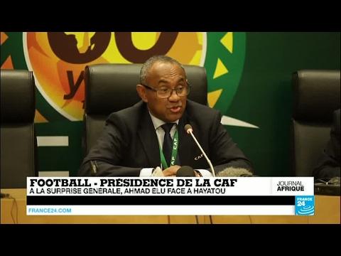 Présidence de la CAF : l'élection surprise du Malgache Ahmad face à Hayatou