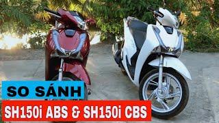 Review Phân Biệt Xe SH150i ABS & SH150i CBS Cho Anh Em Chuẩn Bị Mua xe | Lê Hoàng Tuấn