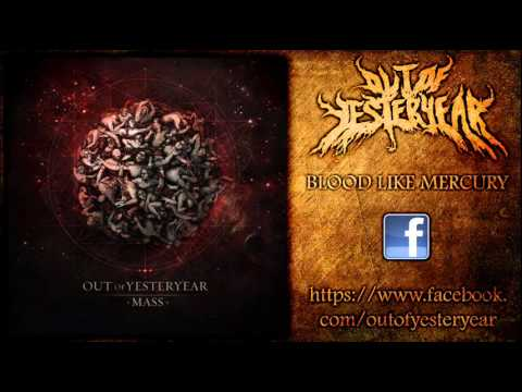 Out Of Yesteryear - Blood Like Mercury