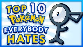 Top 10 Pokemon Everybody Hates... That I Like