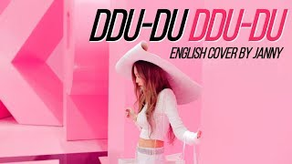 Blackpink - Ddu-du Ddu-du  English Cover By Janny