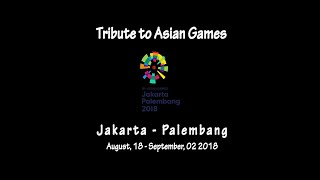 Tribute to Asian Games 2018 : Bright As The Sun - Energy 18