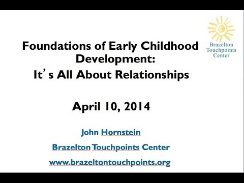 Foundations of Early Childhood Development: It's All About Relationships