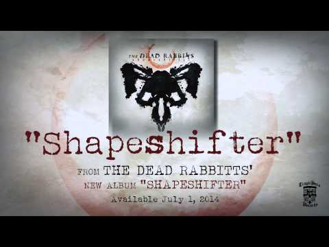The Dead Rabbitts - Shapeshifter (official Stream) video