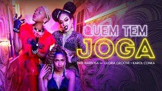 Drik Barbosa - Quem Tem Joga feat. Gloria Groove e Karol Conka