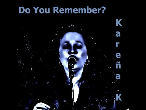 Do You Remember? by Kareña K