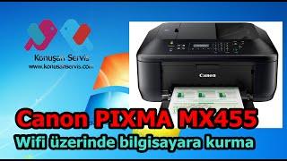 Canon PIXMA MX455 bilgisayara ağdan kurma (wifi)