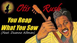 Otis Rush You Reap What You Sow Feat Duanne Allman Kostas A 171