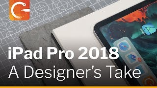 iPad Pro 2018: Unboxing + A Designer's Take