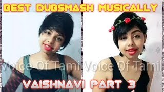 Vaishnavi Dubsmash And Musically Part 3 | Best Musically - Voice Of Tamil