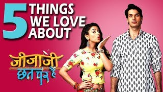 5 Things We Love About Jijaji Chhat Par Hain | Hiba | Nikhil | Anup | Soma | Harveer