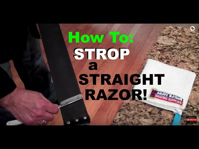 How To Strop a Straight Razor Blade-Shop at ShaveNation ...