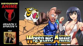 Wrestling Anime - Did You Know Anime? Feat. Maffew (Botchamania)
