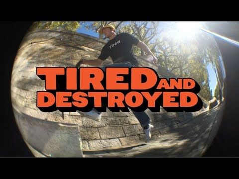 Tired Skateboards: Tired and Destroyed
