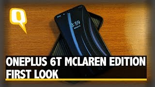 OnePlus 6T McLaren Edition First Look | The Quint