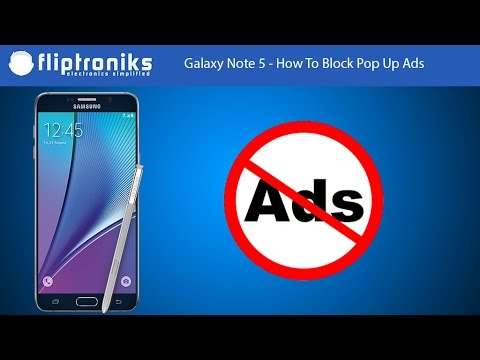 Samsung Galaxy Note 5 - How To Block Pop Up Ads - Fliptroniks.com