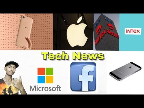 Tech  News #1 - OPPO F5 Youth,2018 Iphone Battery,Facebook Messenger,Microsoft,Intex and Airtel