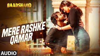"download lagu ""mere Rashke Qamar"" Song  Baadshaho  Ajay Devgn,ileana,nusrat gratis"