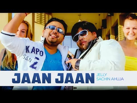 jaan Jaan Jelly (full Song) London | Sachin Ahuja video
