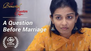 A Premarital Question (A Question Before Marriage) | A Short Film