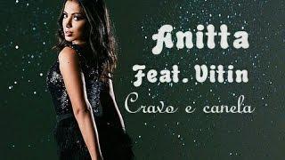 Anitta Part Vitin Cravo e Canela letra