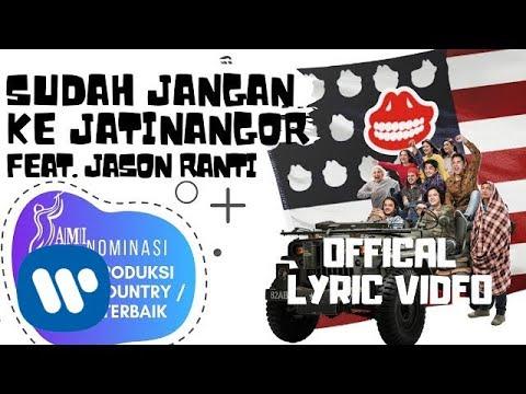 Download The Panasdalam Bank - Sudah Jangan Ke Jatinangor Feat. Jason Ranti    Mp4 baru